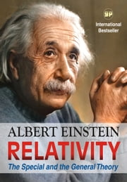 Relativity: The Special and the General Theory - International Bestseller ebook by Albert Einstein