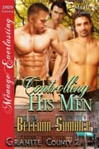 Controlling His Men ebook by Bellann Summer
