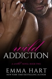 Wild Addiction (Wild, #2) ebook by Emma Hart