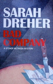 Bad Company ebook by Sarah Dreher