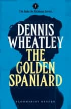 The Golden Spaniard ebook by Dennis Wheatley