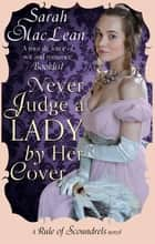 Never Judge a Lady By Her Cover - Number 4 in series ebook by Sarah MacLean