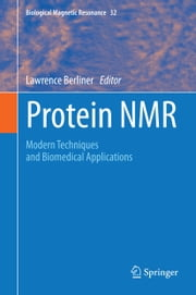 Protein NMR - Modern Techniques and Biomedical Applications ebook by Lawrence Berliner