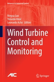 Wind Turbine Control and Monitoring ebook by Ningsu Luo,Yolanda Vidal,Leonardo Acho
