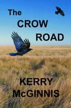 The Crow Road ebook by Kerry McGinnis