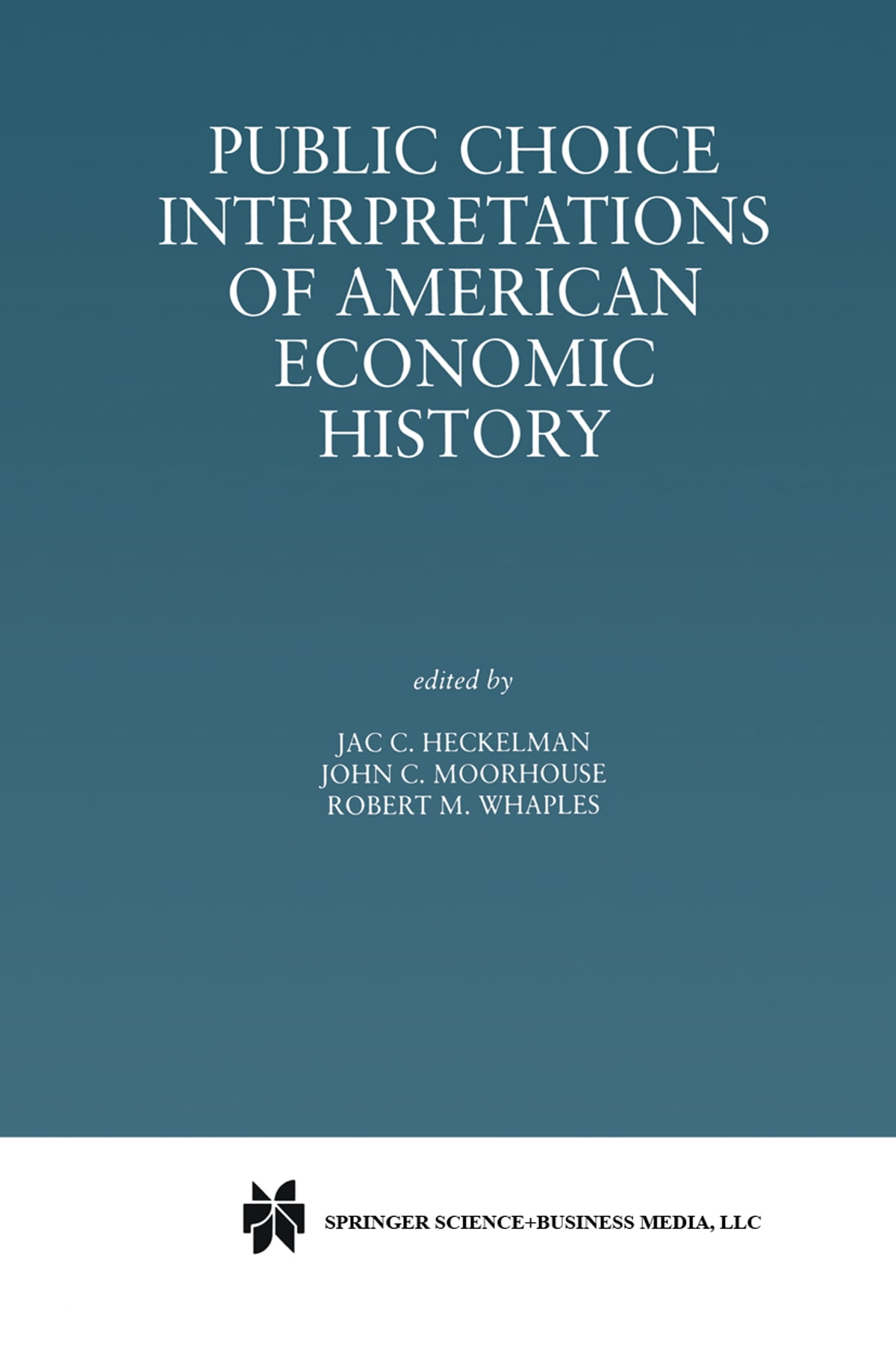 Public Choice Interpretations of American Economic History eBook by Jac. C.  Heckelman - 9781461545736 | Rakuten Kobo
