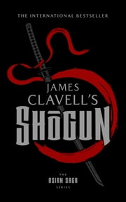 Shōgun - The Epic Novel of Japan ebook by James Clavell