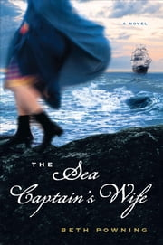The Sea Captain's Wife - A Novel ebook by Beth Powning