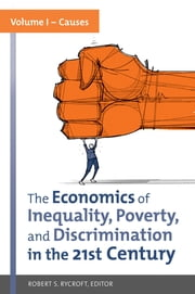 The Economics of Inequality, Poverty, and Discrimination in the 21st Century [2 volumes] ebook by Robert S. Rycroft