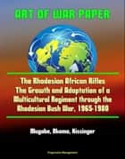 The mineless battlespace shaping the future battlefield without art of war paper the rhodesian african rifles the growth and adaptation of a fandeluxe Ebook collections