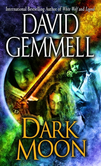Dark Moon ebook by David Gemmell