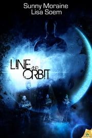 Line and Orbit ebook by Lisa Soem,Sunny Moraine