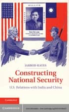 Constructing National Security ebook by Jarrod Hayes
