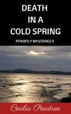 Death in a Cold Spring ebook by Cecilia Peartree