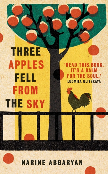 Three Apples Fell from the Sky ebook by Narine Abgaryan