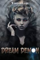 Dream Demon ebook by Winter Lynx