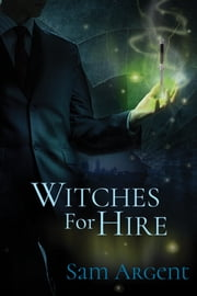 Witches for Hire ebook by Sam Argent