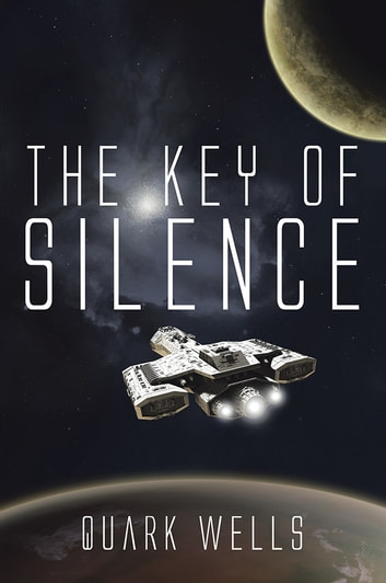 The Key of Silence ebook by Quark Wells