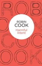 Harmful Intent ebook by Robin Cook