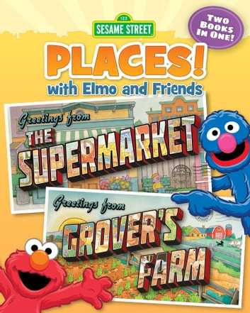 Sesame Street Places! The Supermarket and Grover's Farm (Sesame Street Series) ebook by Susan Hood