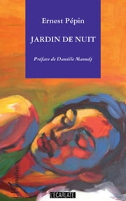 Jardin de nuit ebook by Ernest Pepin