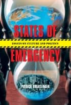 States of Emergency ebook by Patrick M. Brantlinger