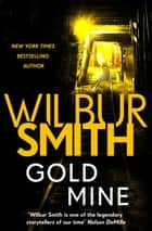 Gold Mine ebook by Wilbur Smith