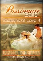 Passionate Sails: Seasons of Love 4 - Seasons of Love ebook by Rachel Gilberts