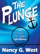 The Plunge: An Aggie Mundeen Lake Mystery ebook by Nancy G. West
