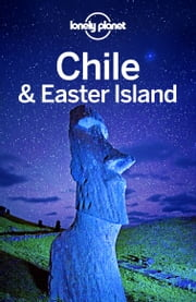 Lonely Planet Chile & Easter Island ebook by Lonely Planet, Carolyn McCarthy, Kevin Raub,...