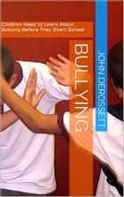 Bullying ebook by John Derossett