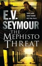 The Mephisto Threat ebook by E.V. Seymour