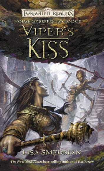 Viper's Kiss - House of Serpents, Book II ebook by Lisa Smedman