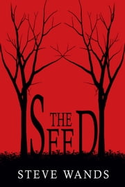 The Seed ebook by Steve Wands