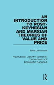 An Introduction to Post-Keynesian and Marxian Theories of Value and Price ebook by Peter M. Lichtenstein