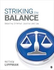 Striking the Balance - Debating Criminal Justice and Law ebook by Matthew Lippman