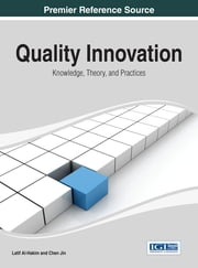 Quality Innovation - Knowledge, Theory, and Practices ebook by Latif Al-Hakim,Chen Jin