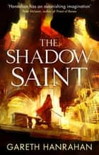 The Shadow Saint - Book Two of the Black Iron Legacy ebook by Gareth Hanrahan