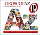Oroscopaz - l'imperdibile oroscopo del mago di az - ebook by Donald Vergari
