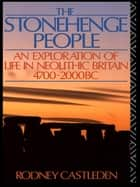The Stonehenge People ebook by Rodney Castleden