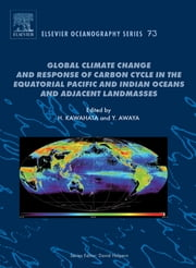 Global Climate Change and Response of Carbon Cycle in the Equatorial Pacific and Indian Oceans and Adjacent Landmasses ebook by