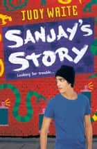 Sanjay's Story ebook by Judy Waite