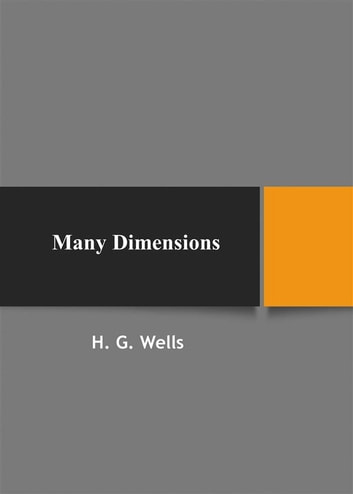 Many Dimensions ebook by H. G. Wells