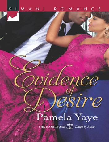 Evidence of Desire (Mills & Boon Kimani) (The Hamiltons: Laws of Love, Book 2) ebook by Pamela Yaye