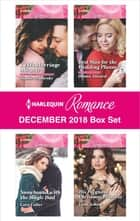 Harlequin Romance December 2018 Box Set - CEO's Marriage Miracle\Snowbound with the Single Dad\Best Man for the Wedding Planner\His Pregnant Christmas Princess eBook by Sophie Pembroke, Cara Colter, Donna Alward,...