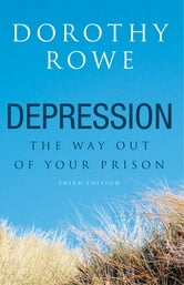 Depression - The Way Out of Your Prison ebook by Dorothy Rowe