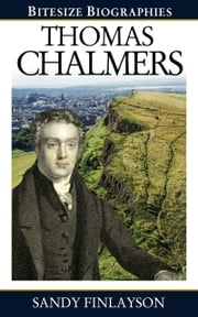 Thomas Chalmers: Bitesize Biography ebook by Sandy Finlayson