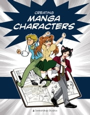 Creating Manga Characters ebook by Sweatdrop Studios