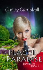 A Plague in Paradise - Travelers Book 2 ebook by Cassy Campbell