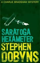 Saratoga Hexameter ebook by Stephen Dobyns